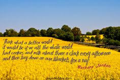 Think what a better world it would be if we all, the whole world, had cookies and milk about three o`clock every afternoon and then lay down on our blankets for a nap.   quotesofday.com