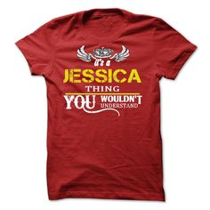 Its A JESSICA ThingIf Youre A JESSICA,  You Understand ... Everyone else has no idea. These make great gifts for other family members Jessica