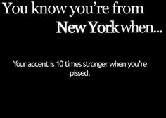 Sure got THAT right! #!!!#$$%$^^^ !!!!! - You Know You're From New York When...