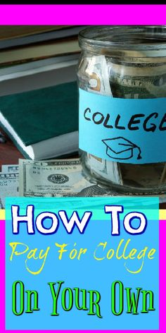 How To Pay For College On Your Own