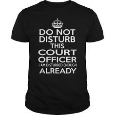 COURT OFFICER - DISTURB T4 - #boho tee #sweatshirt redo. SECURE CHECKOUT => https://www.sunfrog.com/LifeStyle/COURT-OFFICER--DISTURB-T4-124288883-Black-Guys.html?68278