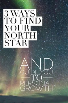 Knowing where to find your North Star will help you find your light in darkness.