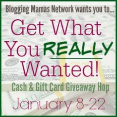 "Mommy's Favorite Things: ""Get What you Really Wanted"" Giveaway Hop ENDS 1/22 #GetWhatYouWanted"