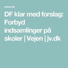 DF klar med forslag: Forbyd indsamlinger på skoler   Vejen   jv.dk