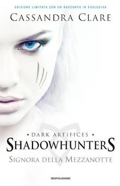 """Leggere Romanticamente e Fantasy: Doppia recensione """"Shadowhunters. Signora della Me..."""