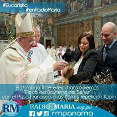 Transmitiremos el 11 enero Fiesta del Bautismo del Señor, desde la Basílica de San Pedro presidida por el Papa Francisco, a las 8am y retransmisión a las 10pm.