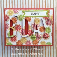 By Su Mohr; Click visit to go to my blog for details! Featuring: Tutti-Frutti, lemon Zest, Large letters, Bunch of Banners; #eclipse #birthdaycards #large letters #lemonzest #squeezeitforallitsworth #citrus #essentialoils