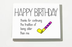Funny Birthday Card Thanks For Continuing The By CheekyKumquat 400 Cards Friends