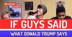 What If Guys Spoke Like Donald Trump In Everyday Life? Hilarious Video!