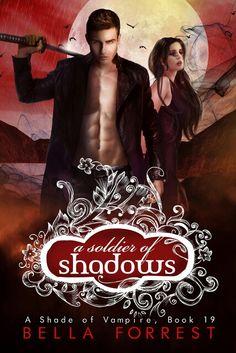 Saga A shade of vampire 19 #A soldier of shadows - #Bella Forrest