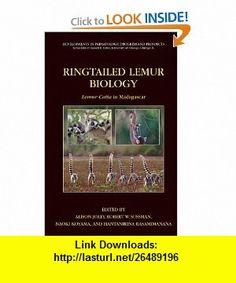 Ringtailed Lemur Biology Lemur catta in Madagascar (Developments in Primatology Progress and Prospects) (9781441940933) Alison Jolly, Robert W. Sussman, Naoki Koyama, Hanta Rasamimanana , ISBN-10: 1441940936  , ISBN-13: 978-1441940933 ,  , tutorials , pdf , ebook , torrent , downloads , rapidshare , filesonic , hotfile , megaupload , fileserve