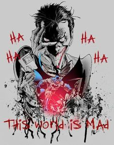"The Joker ""This World Is Mad"""