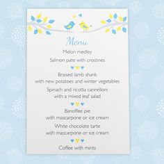 A Bird design wedding menu card which displays the wedding menu at the reception. The personalised design has a colour scheme based on any two colours. Wedding Menu Cards, Wedding Stationery, Sky Blue Weddings, Wedding Reception, Wedding Day, Braised Lamb Shanks, Banoffee Pie, Coffee Ice Cream, Winter Vegetables