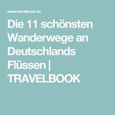 Die 11 schönsten Wanderwege an Deutschlands Flüssen   TRAVELBOOK