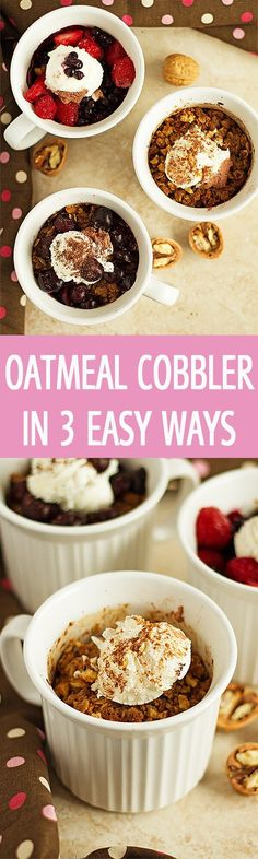 Oatmeal cobbler in a mug recipe in 3 easy ways! Many flavors to choose from: black forest oatmeal cobbler, apple cinnamon cobbler and berry oatmeal cobbler. by ilonaspassion.com I @ilonaspassion #ad