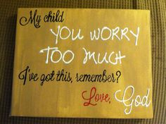 Inspirational Hand painted Canvas- You Worry Too Much. $10.00, via Etsy.