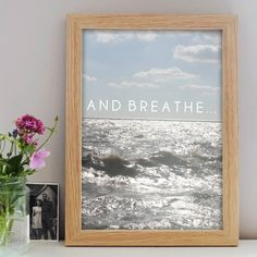 An original seaside print featuring a calming coastal image and the words 'and breathe.' perfect to bring some rest to your home. This print would make a lovel Large Prints, Framed Prints, Personalised Family Print, Cardboard Tubes, Solid Oak, Picture Wall, Seaside, Poster Prints, Posters