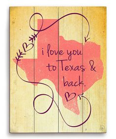 Look what I found on #zulily! 'I Love You to Texas & Back' Wall Art #zulilyfinds