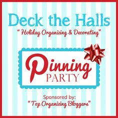 Deck the Halls: Holiday Organizing & Decorating Pinning Party : I'm an Organizing Junkie