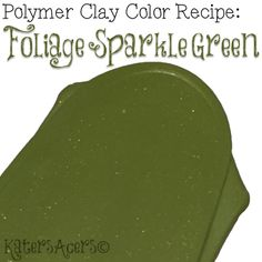 Premo color recipe in Foliage Sparkle Green for polymer clay. Part of the 2017 Fall polymer clay color recipe series. Get the recipe for free! Click now.