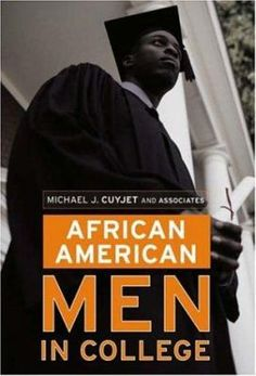 African American Men in College, edited by Michael J. Cuyjet - New June 2013 - For more information click here: http://gilfind.ega.edu/vufind/Record/85395