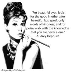 """Audrey Hepburn Quote! """"For beautiful eyes..."""""""