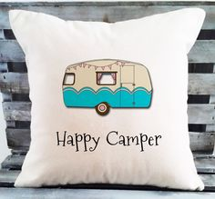 Happy Camper Pillow Cover Retro Camper Pillow Choose from a 12 x 12 inch cream canvas pillow cover. Add a pillow insert to complete your pillow. Hand printed in my Bungalow Blue Studio, with my own gr