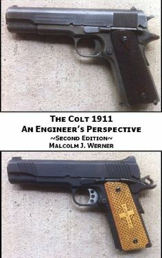 The Colt 1911 - An Engineer's Perspective by Malcolm Werner. $2.09 - Rgrips.com