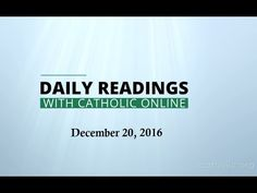 Daily Reading for Tuesday, December 20th, 2016 HD