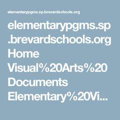 elementarypgms.sp.brevardschools.org Home Visual%20Arts%20Documents Elementary%20Visual%20Arts%20Curriculum%20Guide.pdf