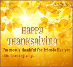 Happy Thanksgiving I'm Mosttly Thanful For Friends Graphic plus many other high quality Graphics for your Facebook profile at CafeMoms.com.