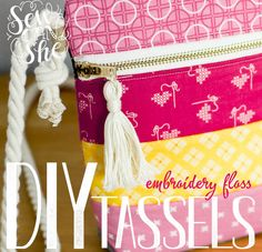 New DIY Video - How to Make Embroidery Thread Tassels! — SewCanShe | Free Daily Sewing Tutorials