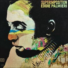 Superimposition – Eddie Palmieri was making us dance in the 1960s. But by the 1970s, he also was making us think about the world and the music around us.