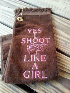 Skeet Trap Sporting Clays Shooting Towel Shooter Towel  YES I SHOOT LIKE A GIRL!!