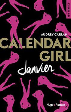 Lecture de Calendar Girl - Saison 1 : Janvier écrit par Audrey Carlan.
