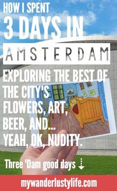 3 days in Amsterdam | Netherlands | Anne Frank House | Van Gogh Museum | Rijksmuseum | Heineken Experience | Keukenhof tulip gardens | Holland | flowers | fine art | beer | red light district | Brown cafe | Jordaan |