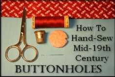 Make 19th century dressmaking buttonholes with The Sewing Academy