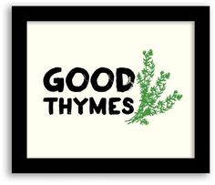 Good Thymes. #Punny
