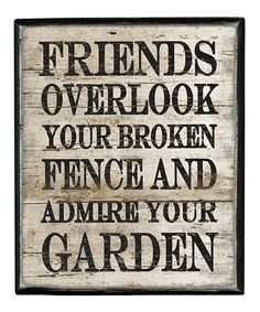 Friend and garden sayings