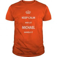 Awesome Tee KEEP CALM AND LET MICHAEL HANDLE IT Shirts & Tees