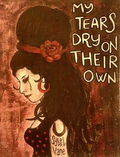 My tears dry on their own. Amy Winehouse. amy winehouse fan art acrylics painting illustration Buy me on Etsy! :)