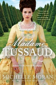 Madame Tussaud: A Novel of the French Revolution - Michelle Moran. Shopswell | Shopping smarter together.™