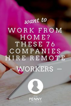 Who doesn't want to work from home? No more commuting, the ability to work in your pajamas and — best of all — no supervisor peering over your shoulder. - The Penny Hoarder http://www.thepennyhoarder.com/work-from-home-jobs-76-companies/ make money from home, ways to make money at home
