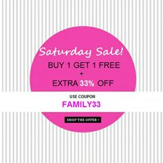 "#Super Saturday SALE!!  ""BUY 1 GET 1 FREE + Extra 33% OFF"", with no minimum purchase at Myntra.com. Use Coupon: FAMILY33  Shop Now: http://bit.ly/SCH8Ya"