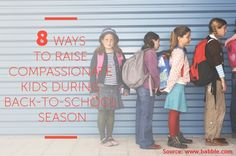 8 Ways to Raise Compassionate Kids During Back-to-School Season...For more creative tips and ideas FOLLOW https://www.facebook.com/homeandlifetips