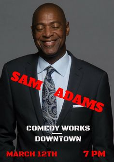 Tickets on sale for Sam Adams' show at Comedy Works downtown. March 12. 7 PM. Ages 21 and older. Call 303-595-3637. Or purchase online comedyworks.com/comedians/sam-adams ... online discount promo code is: SA