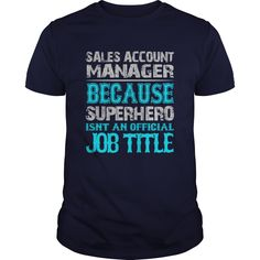 Sales Account Manager T-Shirts, Hoodies. ADD TO CART ==► Funny Tee Shirts