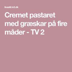 Cremet pastaret med græskar på fire måder - TV 2 Mad