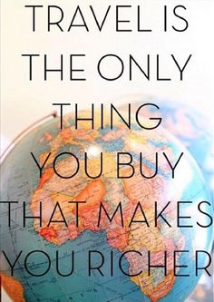 """Travel is the only thing you buy that makes you richer."" Kiehl's fans, what do you think?"
