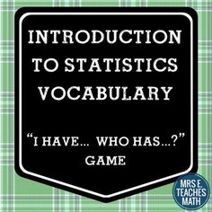 """Introduction to Statistics Vocabulary """"I Have... Who Has...?"""" Game"""